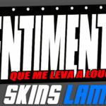 Skins Lameiro 'SENTIMENTO QUE ME LEVA A LOUCURA'